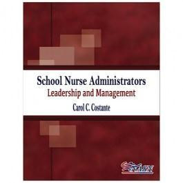 School Nurse Administrators: Leadership and Management
