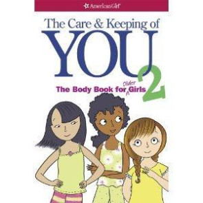 The Care and Keeping of You 2: Body Book for Girls 10 and Up